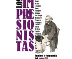 LOS IMPRESIONISTAS, RUPTURA Y VANGUARDIA DEL SIGLO XIX (18 de marzo al 24 de mayo)